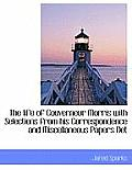 The Life of Gouverneur Morris with Selections from His Correspondence and Miscellaneous Papers Det