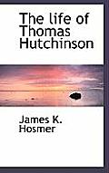 The Life of Thomas Hutchinson
