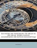 Les Poetes Du Terroir Du 15e Siecle Au 20e Siecle; Textes Choisis Accompagnes de Notices Biographiqu