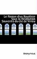 Le Roman D'Un Royaliste Sous La R Volution Souvenirs Du Cte de Virieu