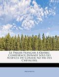 Le Parler Fran Ais Qu Bec Conf Rence Donn E Sous Les Auspices Du Conseil No 446 Des Chevaliers