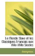 Le Monde Slave Et Les Classiques Francais Aux Xvie-Xviie Siecles