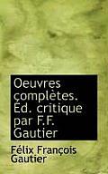 Oeuvres Compl Tes. D. Critique Par F.F. Gautier