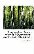 Oeuvres Compl Tes. Dition Ne Varietur, 2e Tirage, Contenant Ses Oeuvres Posthumes Et Toute Sa Corre