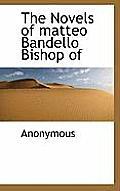 The Novels of Matteo Bandello Bishop of