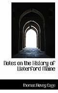 Notes on the History of Waterford Maine