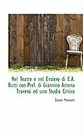 Nel Teatro E Nel Ensiero Di E.A. Butti Con Pref. Di Giannino Antona Traversi Ed Uno Studio Critico