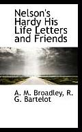 Nelson's Hardy His Life Letters and Friends