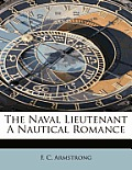The Naval Lieutenant a Nautical Romance