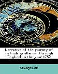 Narrative of the Journey of an Irish Gentleman Through England in the Year 1752