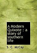 A Modern Quixote: A Story of Southern Life
