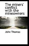 The Miners' Conflict with the Mineowners