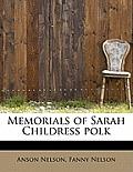 Memorials of Sarah Childress Polk
