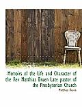 Memoirs of the Life and Character of the REV Matthias Bruen Late Pastor of the Presbyterian Church