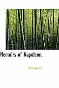 Memoirs of Napoleon.