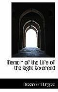 Memoir of the Life of the Right Reverend