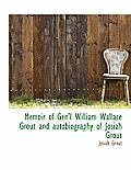 Memoir of Gen'l William Wallace Grout and Autobiography of Josiah Grout