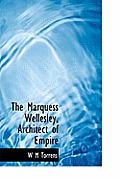 The Marquess Wellesley, Architect of Empire