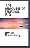 The Marquess of Hastings, K.G.