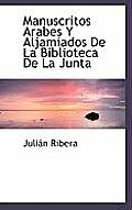 Manuscritos Arabes y Aljamiados de La Biblioteca de La Junta