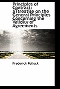 Principles of Contract: Attreatise on the General Principles Concerning the Validity of Agreements