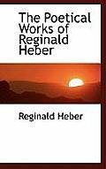 The Poetical Works of Reginald Heber