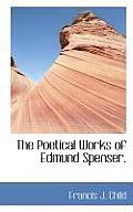 The Poetical Works of Edmund Spenser.