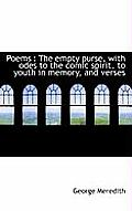 Poems: The Empty Purse, with Odes to the Comic Spirit, to Youth in Memory, and Verses