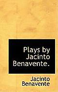 Plays by Jacinto Benavente.