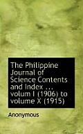 The Philippine Journal of Science Contents and Index ... Volum I (1906) to Volume X (1915)