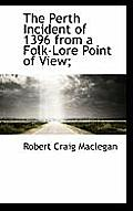 The Perth Incident of 1396 from a Folk-Lore Point of View;