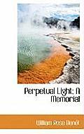 Perpetual Light; A Memorial