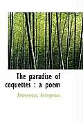 The Paradise of Coquettes: A Poem