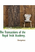 The Transactions of the Royal Irish Academy.