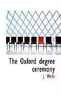 The Oxford Degree Ceremony