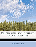 Origin and Developments of Anglicanism.