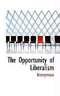 The Opportunity of Liberalism