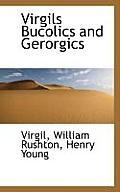 Virgils Bucolics and Gerorgics