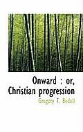 Onward: Or, Christian Progression