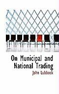 On Municipal and National Trading