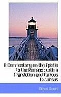 A Commentary on the Epistle to the Romans: With a Translation and Various Excursus