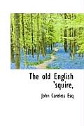 The Old English 'Squire,