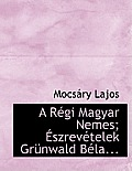 A R GI Magyar Nemes; Szrev Telek Gr Nwald B La...