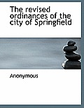 The Revised Ordinances of the City of Springfield