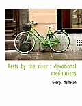 Rests by the River: Devotional Meditations