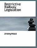 Restrictive Railway Legislation