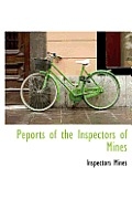 Peports of the Inspectors of Mines