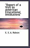 Report of a Visit to American Educational Institutions