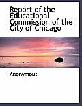 Report of the Educational Commission of the City of Chicago