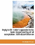 Reply to Mr. Fuller's Appendix to His Book, Gospel Worthy of All Acceptation: With Dissertation on